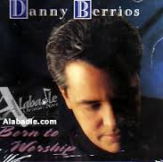 Danny Berrios - born-to-worship