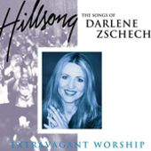 Hillsong - Extravagant Worship The Songs Of Darlene Zschech