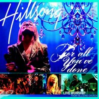 Hillsong - For All You Ve Done