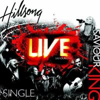 Hillsong - Saviour King