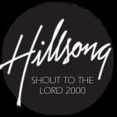 Hillsong - Shout To The Lord 2000