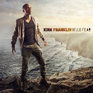 Kirk Franklin - hello-fear