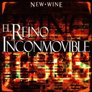 New Wine - New Wine El Reino Inconmovible