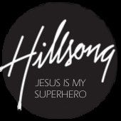 Hillsong - Jesus Is My Superhero